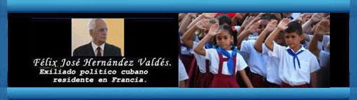 El adoctrinamiento político de los niños en Cuba. Por Félix José Hernández.       cubademocraciayvida.org                                                                                        web/folder.asp?folderID=136