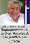 """GUILLERMO MILÁN. EDITOR Y REDACTOR DE ESTA PÁGINA WEB: """"CUBA DEMOCRACIA Y VIDA. ORG"""" Representante en Suecia de la UNPACU."""