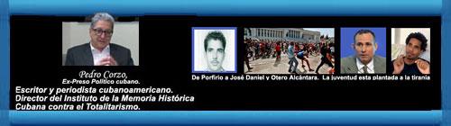 De Porfirio a José Daniel y Otero Alcántara. La juventud está plantada a la tiranía. Por Pedro Corzo.       CubaDemocraciayVida.ORG                                                                                                      web/folder.asp?folderID=136