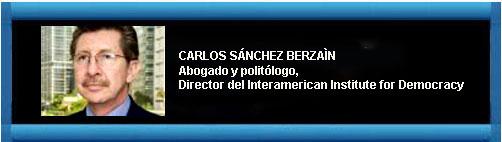 """La """"no intervención"""" no es coartada para justificar complicidad Por Carlos Sánchez Berzain. CUBADEMOCRACIAYVIDA.ORG web/folder.asp?folderID=136"""