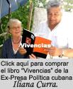 """CLICK AQU� PARA QUE COMPRE EL LIBRO """"VIVENCIAS"""" DE NUESTRA QUERIDA COMPATRIOTA LA EX-PRESA POL�TICA CUBANA ILIANA CURRA."""