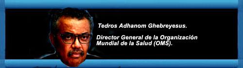 El director de la OMS, en la mira por el manejo de la pandemia. Por Álvaro Alba*.  cubademocraciayvida.org                                                                                                           web/folder.asp?folderID=136