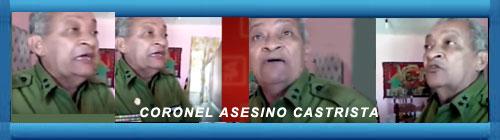 VIDEO: Coronel retirado alardea de cometer tres asesinatos encubiertos por Fidel Castro y Raúl. Juan Manuel Cao informa.         CubaDemocraciayVida.org                                                                                                                        web/folder.asp?folderID=136