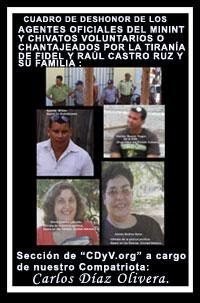 CUADRO DE DESHONOR DE LOS AGENTES Y CHIVATOS CUBANOS. Secci�n a cargo de nuestro compatriota Carlos D�az Olivera.