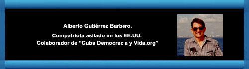 El 20 de Julio de 2015. Por Alberto Guti�rrez Barbero. cubademocraciayvida.org web/folder.asp?folderID=136