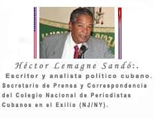 NOTA: Organizaciones que apoyan la Manifestación Mundial en Washington DC 17 de diciembre 2015. Por Héctor Lemagne Sandó:. Activista cubano. cubademocraciayvida.org web/folder.asp?folderID=136