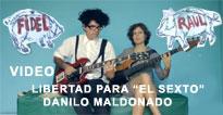 """LIBERTAD PARA DANILO MALDONADO """"El Sexto"""". CANCI�N DE PORNO PARA RICARDO CON GORKI Y L�A."""