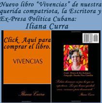"""COMPRE EL NUEVO LIBRO """"VIVENCIAS"""" DE NUESTRA QUERIDA COMPATRIOTA LA ESCRITORA Y EX-PRESA POL�TICA CUBANA, ILIANA CURRA."""