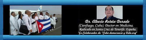 LA REPULSIVA CAMPAÑA DEL RÉGIMEN CASTRISTA CON SUS MÉDICOS. Por el Dr. Alberto Roteta Dorado. cubademocraciayvida.org web/folder.asp?folderID=136