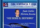 """""""VOZ DEL DESTIERRO"""". LA P�GINA DE JUAN CARLOS HERRERA ACOSTA. EX-PRESO POL�TICO CUBANO DESTERRADO PARA ESPA�A"""