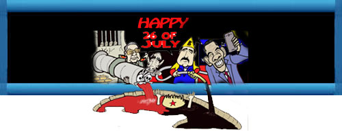 ¡¡¡ HAPPY 26 OF JULY...!!! Por Alfredo Pong.  cubademocraciayvida.org  web/folder.asp?folderID=136