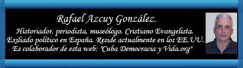 Ineludible muerte. Por Rafael Azcuy González. cubademocraciayvida.org web/folder.asp?folderID=136&tempReferens=listwithauthor&AuthorName=Rafael%20Azcuy