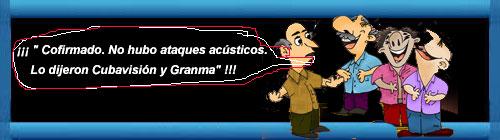 """CUBA: """"Confirmado. No hubo ataques acústicos. Lo dijeron Cubavisión y Granma""""... cubademocraciayvida.org web/folder.asp?folderID=136"""