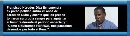 "Video: Ex preso político cubano: ""Como si fuéramos perros, nos paseaban desnudos por todo el Penal.""   CUBADEMOCRACIAYVIDA.ORG                                                                                         web/article.asp?artID=45117"