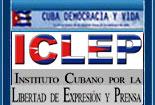 ICLEP: INSTITUTO CUBANO POR LA LIBERTAD DE EXPRESIÓN Y PRENSA.